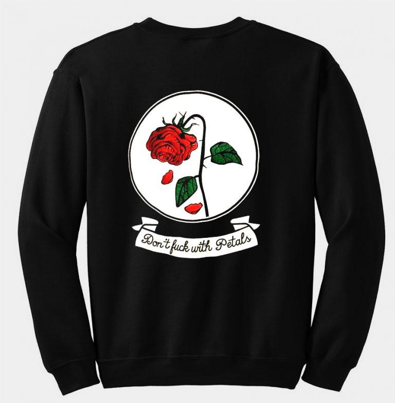 Dont Fuck With Petals Sweatshirt
