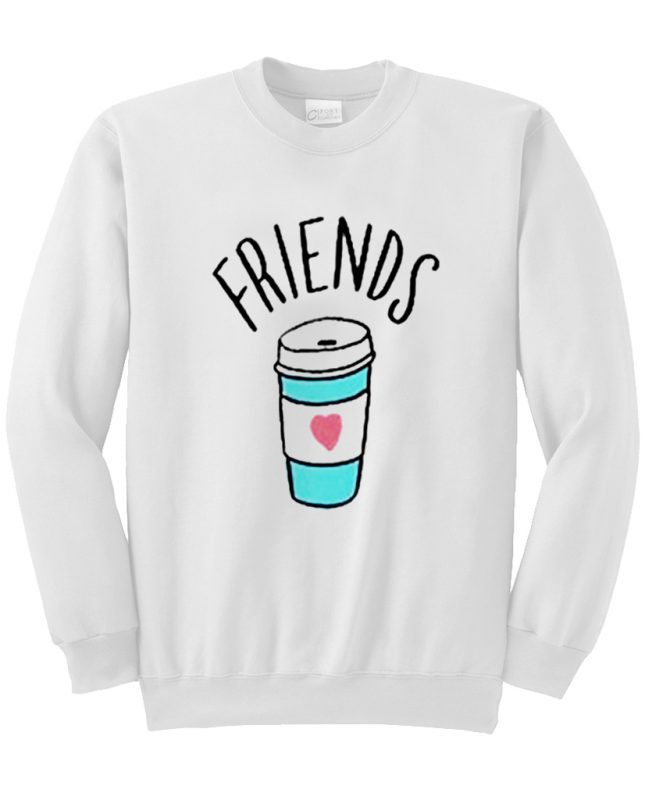 Funny Best Friends Coffee Sweatshirt