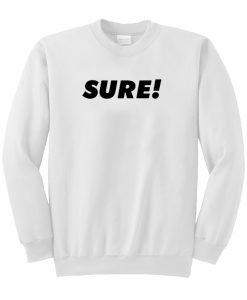 Sure Sweatshirt