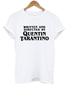 Written and Directed by Quentin T-shirt