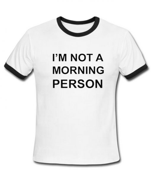 i'm not a morning person Ring T Shirt