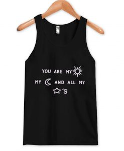 You Are My Sun My Moon And All My Stars Tank Top
