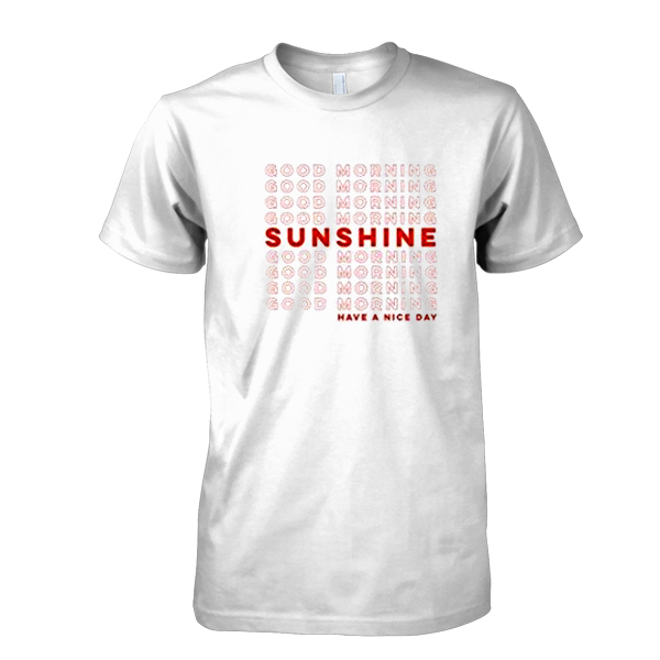 Good Morning Sunshine Shirt : Good morning sunshine tshirt