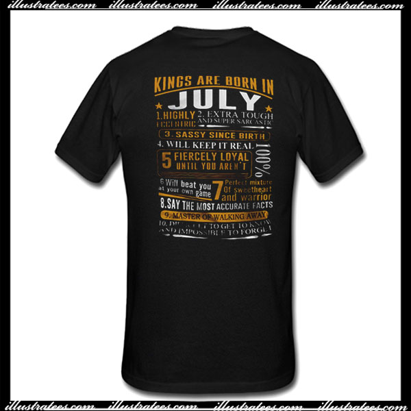 Kings Are Born In July T Shirt Back