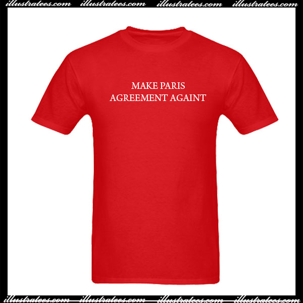 Make paris agreement again t shirt for T shirt licensing agreement