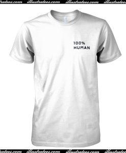 100% Human T Shirt