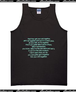 Well Then Get Your Shit Together Tank Top
