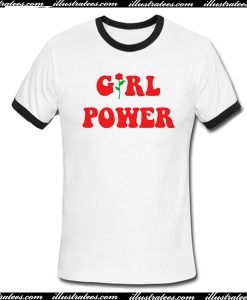 Girl power Ringer T Shirt