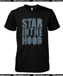 Star In The Hood T-Shirt