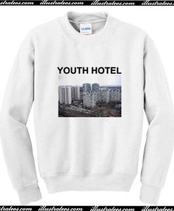 Youth Hotel Sweatshirt