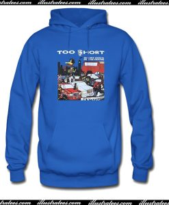 Too Short Hoodie
