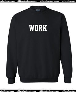 Work Sweatshirt