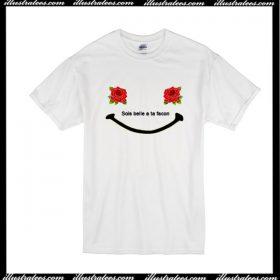 Sois Belle A Ta Facon T-Shirt