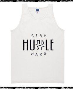 Stay Humble Hustle Hard Tank Top