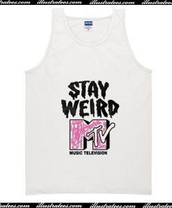 Stay Weird MTV Tank Top