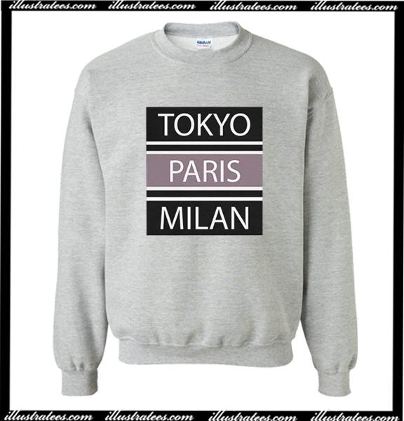 Tokyo Paris Milan Sweatshirt