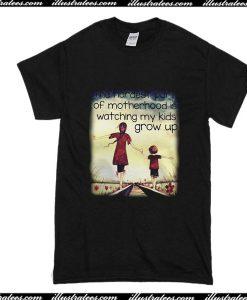The Hardest Part of Motherhood is Watching My Kids Grow Up T-Shirt
