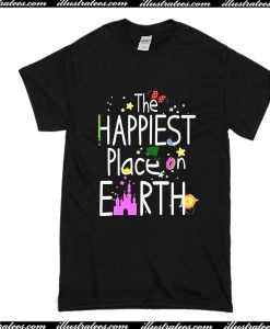 The Happiest Place On Earth T-Shirt