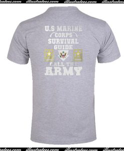 U.S Marine Corps Survival Guide Call The Army T-Shirt Back