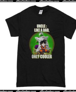 Uncle Like A Dad Only Cooler T-Shirt