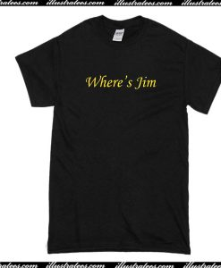 Where's Jim T-Shirt