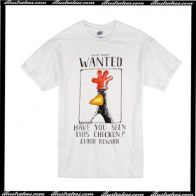 Police Notice Wanted Have You Seen This Chicken T-Shirt