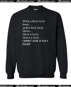 With A Fuck Fuck Here Sweatshirt