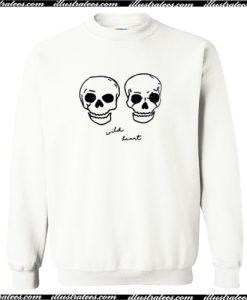 Wild Heart Skulls Sweatshirt