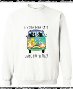A Woman and Her Cat Living Life in Peace Sweatshirt