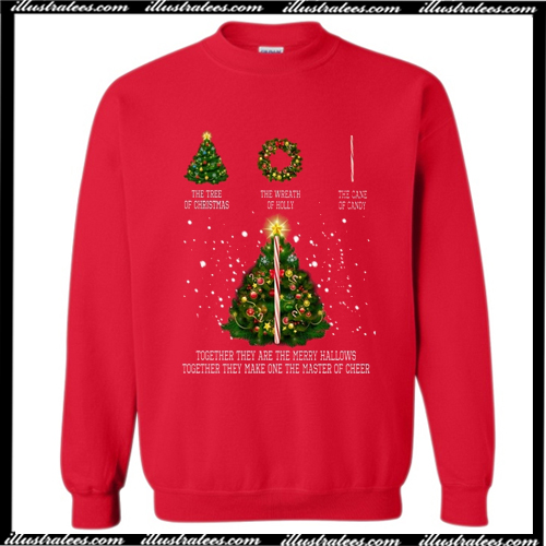 Together They Are Merry Hallows Together They Make One The Master of Cheer Sweatshirt