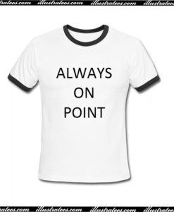 Always On Point Ringer T-Shirt