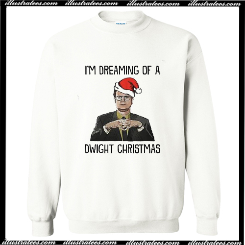 Dwight Christmas.I M Dreaming Of A Dwight Christmas Sweatshirt
