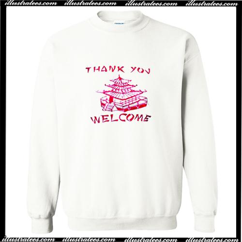 Thank You Welcome Sweatshirt