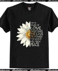 The Power Of Love Flower Peace T Shirt