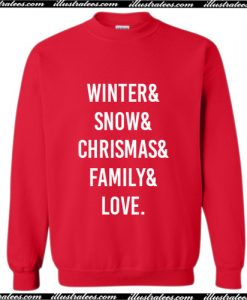 Winter & Snow & Chrismas & Family & Love Sweatshirt