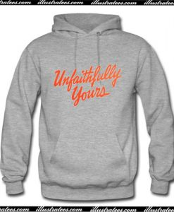 Unfaithfully Yours Hoodie Ap