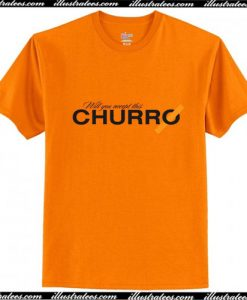Will You Accept This Churro Trending T-Shirt Ap