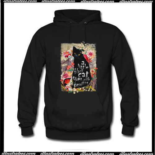 A Little Black Cat Goes With Everything Floral Hoodie Ap