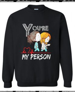 You're My Person Grey Anatomy Sweatshirt Ap