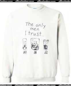 The Only Man I Trust Sweatshirt AI