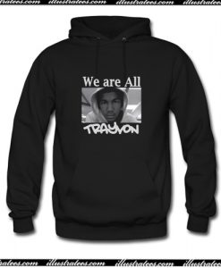 We Are All Trayvon Hoodie AI