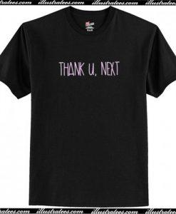 Thank U Next Ariana Grande T Shirt AI