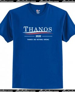 Thanos 2020 - Thanos Did Nothing Wrong T-Shirt AI