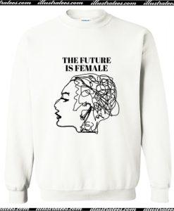 The Future Is Female Sweatshirt AI