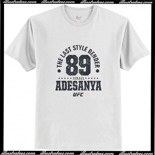 The Last Style Bender Adesanya Established 89 UFC T Shirt AI