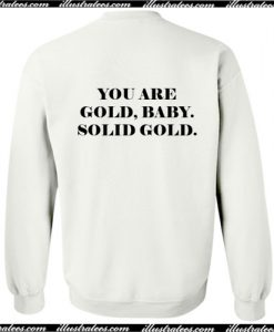 You Are Gold Baby Solid Gold Sweatshirt Back AI