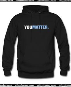 You Matter Black Hoodie AI