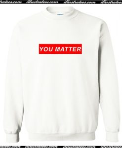 You Matter Sweatshirt AI