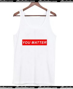 You Matter Tank Top AI