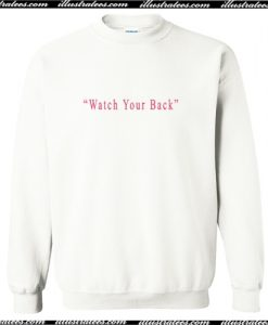 Watch Your Back Sweatshirt AI